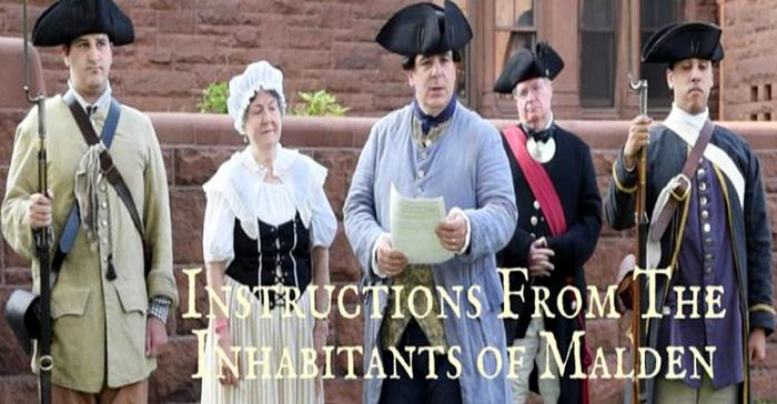 "Historical Reading and Exhibition at the Malden Public Library Friday, June 28th at the Malden Public Library  6PM on the Library Lawn (rain or shine)  Attendees will proceed to the front lawn where Local Historian and period actor Tom Coots will perform the Second Annual Reading of the town ""Instructions."""